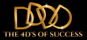 4 D's of Success. Ready for it?!