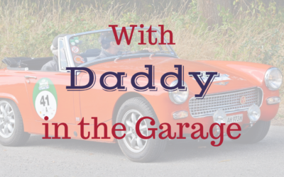 With Daddy in the Garage