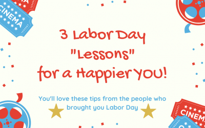 3 Top Labor Day Lessons for a Happier You